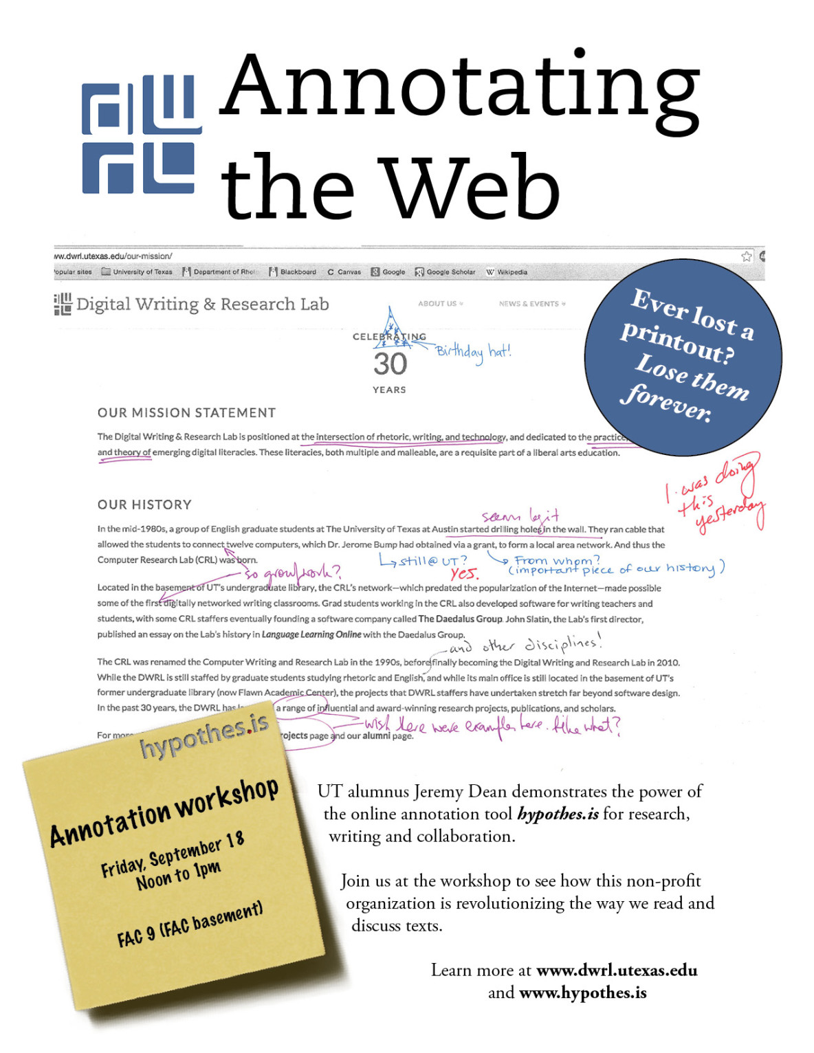 Flyer for the September 18, 2015 workshop on annotating the web using hypothes.is. UT alumnus Jeremy Dean demonstrates the power of the online annotation tool hypothes.is for research, writing and collaboration. Join us at the workshop to see how this non-profit organization is revolutionizing the way we read and discuss texts. Learn more at www.dwrl.utexas.edu and www.hypothes.is