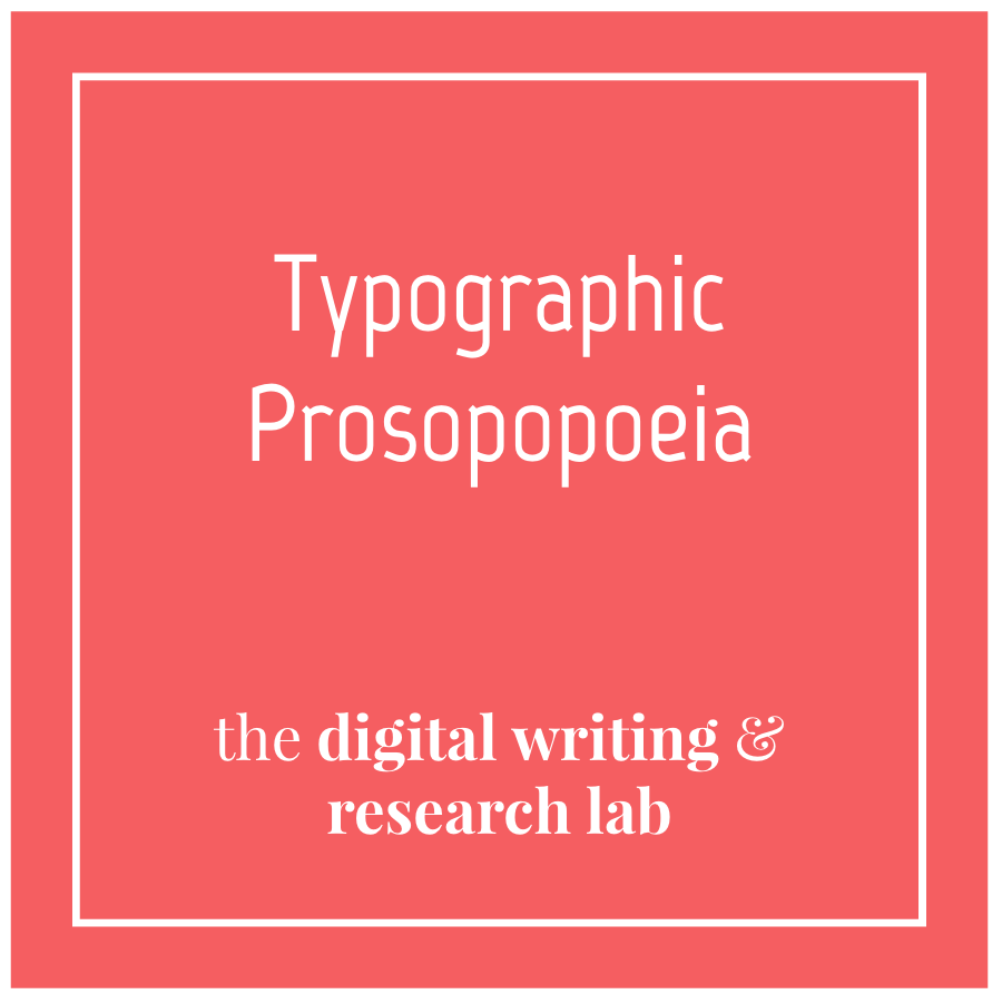 Typographic Prosopopoeia, a lesson plan from the Digital Writing and Research Lab