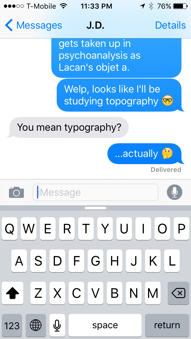 A text exchange reading: Person A: Welp, looks like I'll be studying topography Person B: You mean typography? Person A: ...actually