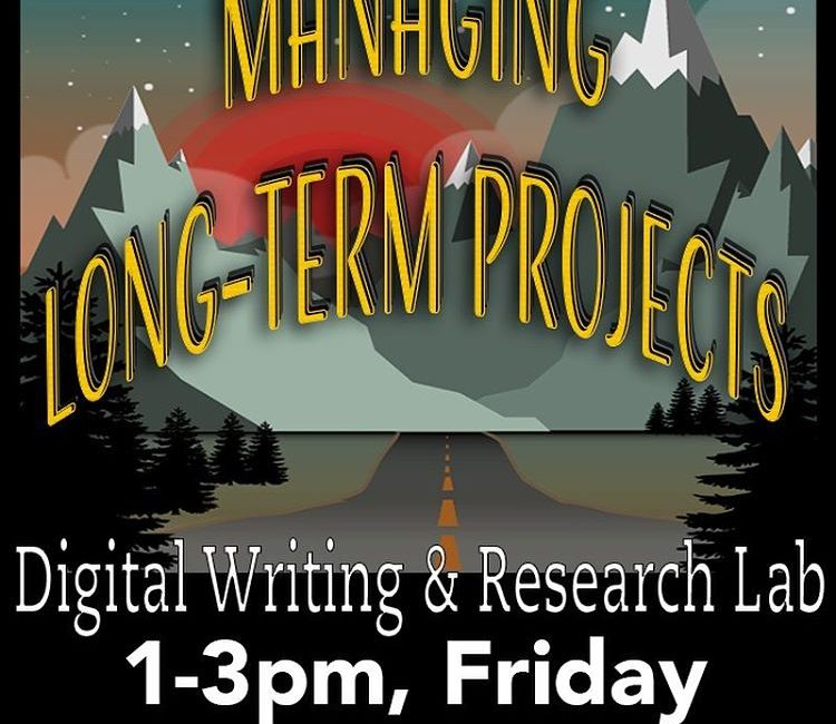 "Flyer for ""Managing Long-term Projects"" workshop, 1-3pm Friday Sept 9, PAR 102. Text layered over an illustration of a long road leading into mountains at dusk"