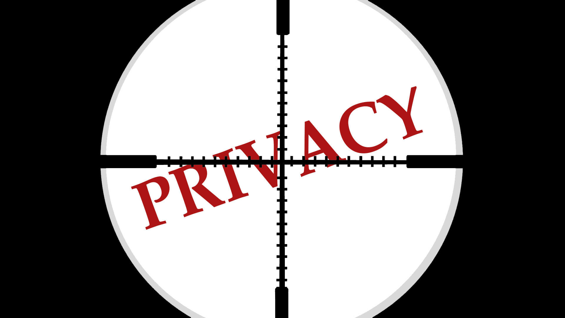Privacy in the crosshairs: the word privacy is written in red letters and presented against a sillhouette mimicking what is visible in a gun sight.